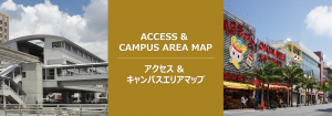 Access-Campus Area Map - LIFE Jr. College - Okinawa - Access - Campus Area Map - Vocational College Life Junior College - Okinawa Prefecture